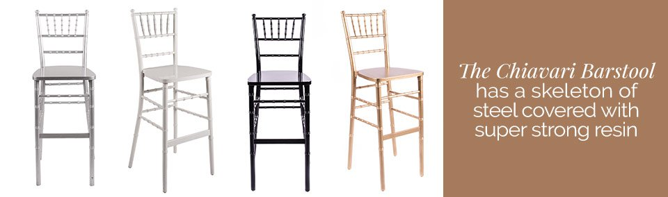 The Chiavari Barstool has a skeleton of steel covered with super strong resin
